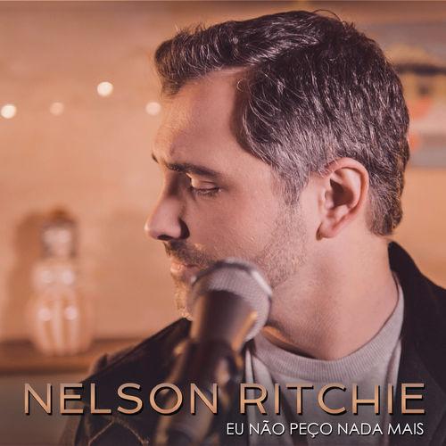 Nelson Ritchie - Eu Não Peço Nada Mais